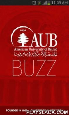 AUB BUZZ  Android App - playslack.com , Use the American University of Beirut (AUB) mobile application to receive notifications, find your way around campus; access news, events, email, contacts; browse library holdings; and much more! Special features have been added for students and alumni to better cater for their needs. We welcome your ideas and feedback.