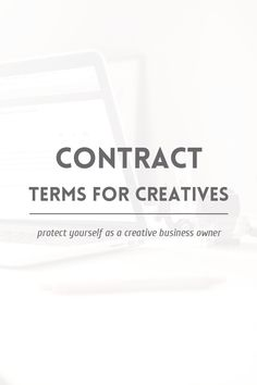 Protect yourself as a creative business owner using a design contract.