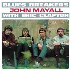 John Mayall and the Blues Breakers with Eric Clapton