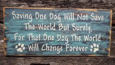 Saving One Dog Will Not Save The World by MoonlightPrimitives, $40.00
