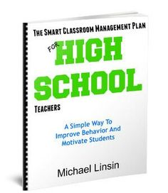 Smart Classroom Management: The Smart Classroom Management Plan For High School Teachers