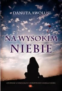 """Danuta #Awolusi: """"Na wysokim niebie"""" - czytaliście? Zapraszam: http://www.czytamyrazem.pl/dla-rodzicow/danuta-awolusi-wysokim-niebie/ #Wydawnictwo #SOL"""