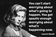 lauren bacall quotes | Lauren Bacall https://www.facebook.com/classy.woman222