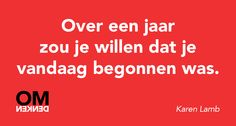 Nu is het beste moment. The Words, Cool Words, Words Quotes, Life Quotes, Sayings, Quotes For Kids, Quotes To Live By, Dutch Quotes, One Liner
