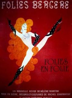 We're getting all feathers and Jazz hands at La Belle Epoque this week. With summer fast fading away and grey skies drawing in everyone could do with a little injection of pazzaz!. TADA!  Today's risky wonder is a 1970's poster for the French Music Hall Folies Bergere. This venue and it's performers have beendazzlingaudiencessince the 1860's!