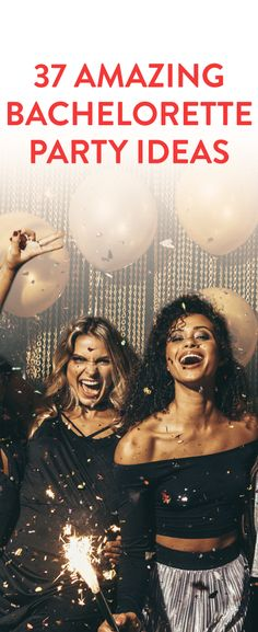 37 Amazing Bachelorette Party Ideas