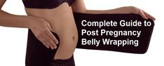 Complete Guide to Post Pregnancy Belly Wrapping