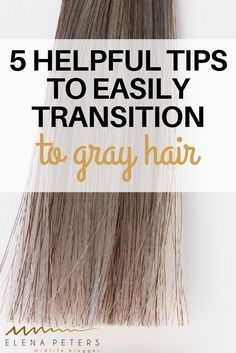 Have you made the decision to let your hair go naturally grey? Here are some tips that will make you feel better about your transition.