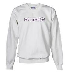 Its Just Life Sweatshirt > Boy Toy Casual Wear and Gifts