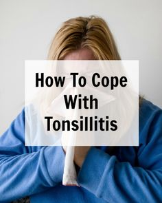how to cope with tonsillitis