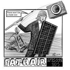 #fathairstrip #trumptoons #trump #trumphair #trumphumor #crosshatching #trumpart #politicalcartoons #fakenews #politicaljokes #drumpf #fakenews #arthumor #protestwithart #singlepanel #trumpisajoke #blackworknow #inkfeature  #webcomic #trumpjokes  #sketchclub #editorialcartoon #trumptweets #trumpmemes #twitter #25thamendmentnow #25thamendment #fakenews #tradewar #solarenergy #protectionist