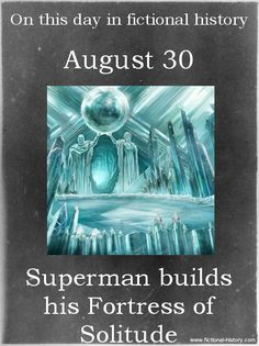 """""""Superman builds his Fortress of Solitude."""" (Source)"""