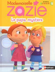 Mlle Zazie TV - Le papa mystère, T. Lenain (Éditions NATHAN) Zazie, Fallout Vault, Album, Mademoiselle, Tv, Boys, Fictional Characters, Dancing With The Stars, Livres