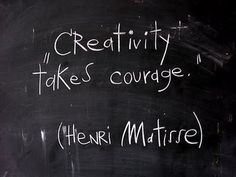 Creativity takes courage! Henry Matisse quote | art | artist  #Artist # Painting #Quotes