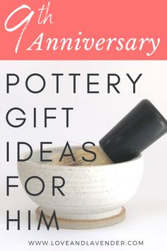 9th Anniversary Pottery Gift Ideas for Him