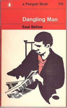 Dangling Man by Saul Bellow, Great book!