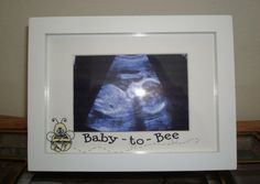 Ultrasound picture frame ultrasound pictures ultrasound and diy baby to bee ultrasound picture frame pregnancy announcement negle Gallery