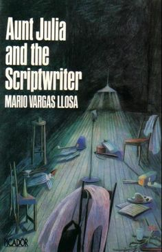 Mario Vargas Llosa 'Aunt Julia and the Scriptwriter'.
