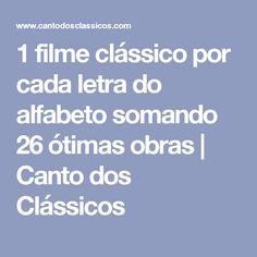 1 filme clássico por cada letra do alfabeto somando 26 ótimas obras   Canto dos Clássicos