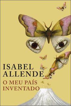 O Meu País Inventado , Isabel Allende. Compre livros na Fnac.pt