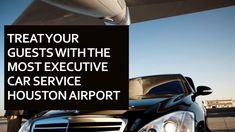 Treat Your Guests With The Most Executive Car Service Houston Airport Houston Airport, Wedding Limo, Party Bus, Transportation Services, Price Quote, Gps Tracking, Ways To Travel, Luxury Travel, Business
