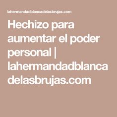 Hechizo para aumentar el poder personal | lahermandadblancadelasbrujas.com