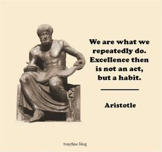 """From """"Practice These Principles -Virtue: The Concept,"""" Aristotle. Quotable Quotes, Wisdom Quotes, Quotes To Live By, Peace Quotes, Change Quotes, Quotes Quotes, Dope Quotes, Great Quotes, Inspirational Quotes"""