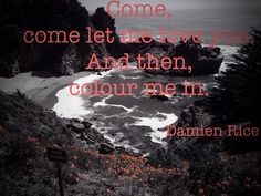 Colour Me In- lyrics by Damien Rice