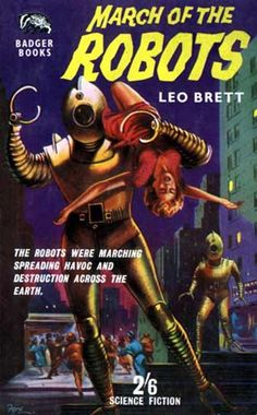 scificovers: Hey its practically the same robot as here and here!That robot sure gets around. Vintage Robots, Retro Robot, Vintage Comics, Pulp Fiction Art, Science Fiction Books, Fiction Novels, Pinup Art, Classic Sci Fi Books, Pub Vintage