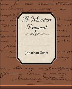 jonathan swift essay A Modest Proposal by Jonathan Swift Ex Libris, Satire, Captain Blood, Modest Proposal, Songs Of Innocence, Alphonse Daudet, Jonathan Swift, Rich Man, Lectures