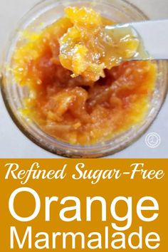 Refined Sugar-Free Small Batch Orange Marmalade