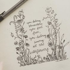 """""""You belong somewhere you feel free, among all the wildflowers""""--Tom Petty, Wildflowers 🌿🌻🌱🌼🌷🍀 . Wildflower Drawing, Wildflower Tattoo, Tom Petty, Bullet Journal Aesthetic, Flower Doodles, Flower Quotes, Bullet Journal Inspiration, Journal Ideas, Doodle Art"""