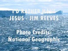"I'D RATHER HAVE JESUS with LYRICS - JIM REEVES (+playlist) It is the virtue that goes forth from Christ, that leads to genuine repentance. Peter made the matter clear in his statement to the Israelites when he said, ""Him hath God exalted with His right hand to be a Prince and a Saviour, for to give repentance to Israel, and forgiveness of sins."" Acts 5:31."
