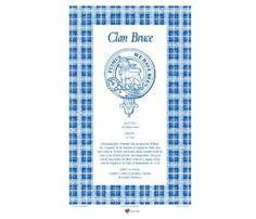 Bruce Scottish Clan Tea Towel by I Luv LTD. $12.86. Bruce Scottish Clan Tea Towel Scotland's history is the history of its great families and clans. Most of us like to know a little of how we fit into that. This great range of Clan Tea Towels puts some of the history of our families right into the heart of our homes and they are proudly displayed in kitchens across the globe. Each Clan Tea Towel carries the Clan Name, above a carefully researched Clan Crest with a descr...