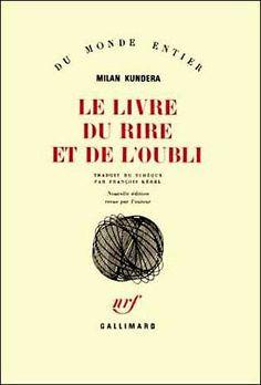 Milan Kundera - Le livre du rire et de l'oubli