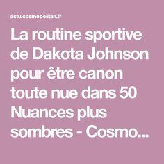 La routine sportive de Dakota Johnson pour être canon toute nue dans 50 Nuances plus sombres - Cosmopolitan.fr