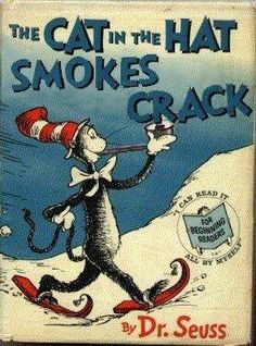 The Cat In The Hat Smokes Crack