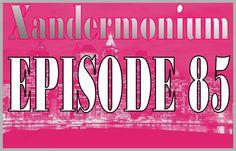 If you missed  Epi 85 of #Xandermonium, check it here:  http://tobtr.com/s/6507199 http://www.stitcher.com/podcast/xandergibb/xandermonium Coming Soon: #TheBoyfrombeyondTheIceHouse