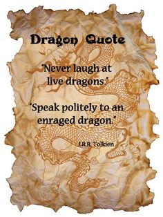 Dragon Quote J R R Tolkien. Things to remember next time I meet a dragon. Tolkien Quotes, Jrr Tolkien, Dragon Quotes, Science Fiction, Dragon Dreaming, Ice Dragon, Dragon's Lair, Year Of The Dragon, Mystery