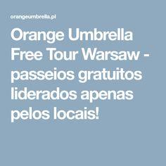 Orange Umbrella Free Tour Warsaw - passeios gratuitos liderados apenas pelos locais!