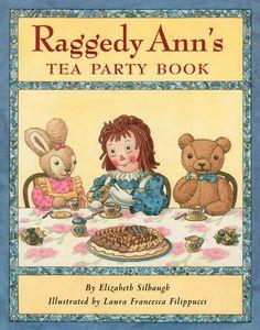 Raggedy Ann's Tea Party Book by Elizabeth Silbaugh, Illustrated by Laura Francesca Filippuci