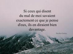 """Sacha Guitry """"Si ceux qui disent du mal de moi savaient exactement ce que je pense d'eux, ils en diraient bien davantage."""" Sacha Guitry"""