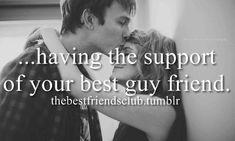 best friends, best guy friend, support, friendship