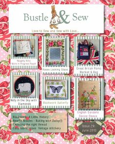 Bustle & Sew Magazine Issue 29: June 2013  Quirky independent Stitching e-mag from England with lots of projects - patchwork, embroidery, quilting and softies - and lots more too.
