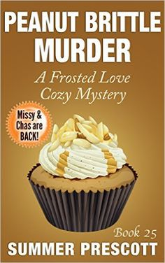 Peanut Brittle Murder: A Frosted Love Cozy Mystery - Book 25 (A Frosted Love Cozy Mysteries) - Kindle edition by Summer Prescott. Mystery, Thriller & Suspense Kindle eBooks @ Amazon.com.