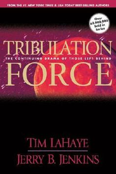 Tribulation Force by Tim LaHaye & Jerry B. Jenkins - 1996. (Left Behind Series, #2)