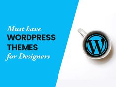 Must Have #WordPress #Themes for #Designers like You #wpthemes