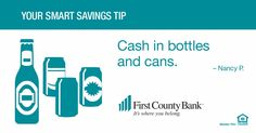 """One smart way my husband and I started to save for our grandson was to return all deposit bottles and save the change.""-Nancy"