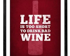 Life is too short to drink bad wine. Wine print Wine poster Wine quote print red Kitchen wall art red kitchen print kitchen wine wall art