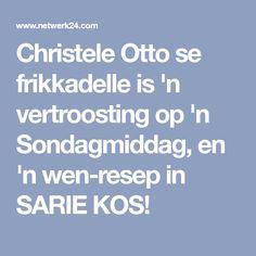 Christele Otto se frikkadelle is 'n vertroosting op 'n Sondagmiddag, en 'n wen-resep in SARIE KOS!